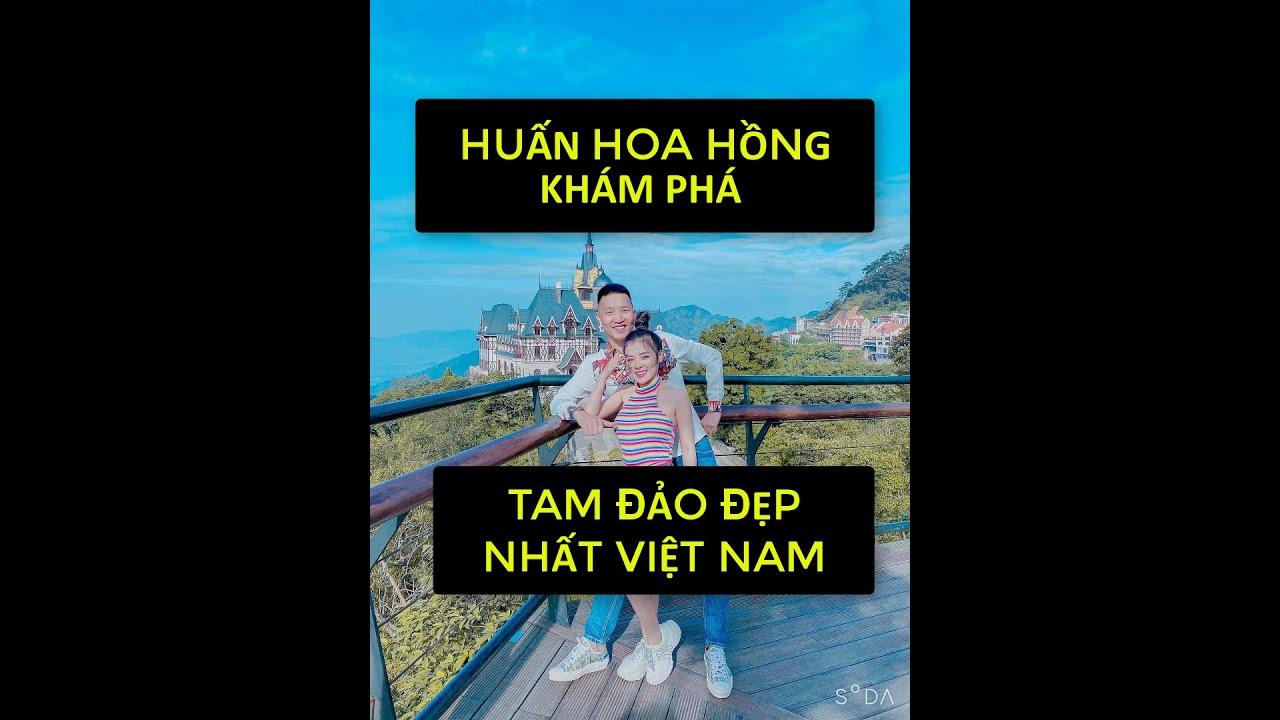 Huấn Hoa Hồng | Review Tam Đảo 2 ngày 1 Đêm Cùng Cô Vợ Chân Dài 1m52
