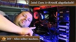 Intel i7 8700k über 100 grad & abgeraucht! CPU gegrillt :(