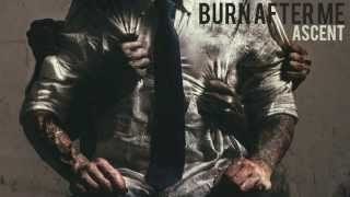 Burn After Me - Mindset