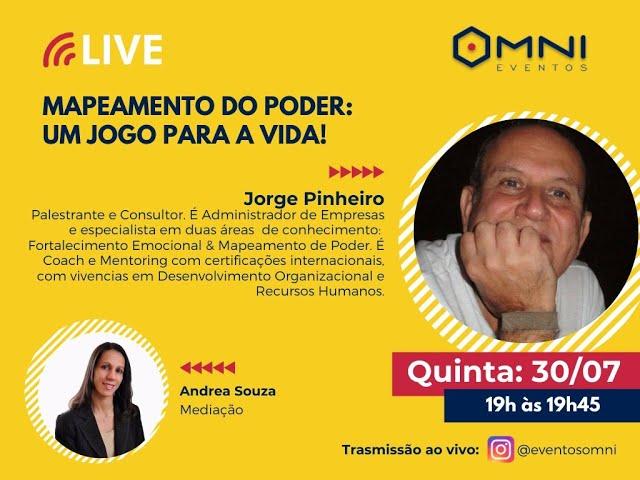 Omni Eventos - Live: Mapeamento do Poder: Um Jogo para a Vida! - Consultor Jorge Pinheiro