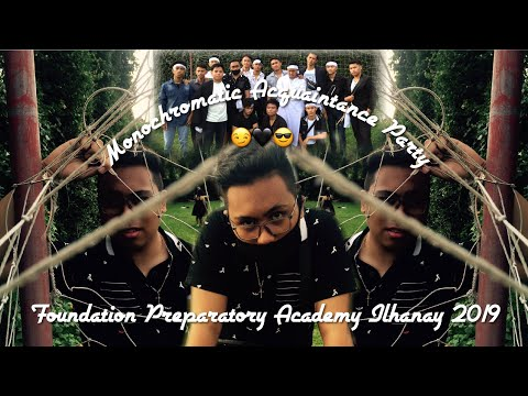 Our Monochromatic Acquaintance Party    Foundation Preparatory Academy's Ilhanay 2019