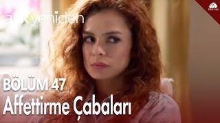 Aşk Yeniden - Fatih ile Orhan'ın kendilerini affettirme çabaları / 47.Bölüm