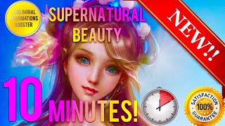 🎧GET SUPERNATURAL BEAUTY & CHARM IN 10 MINUTES! - SUBLIMI...