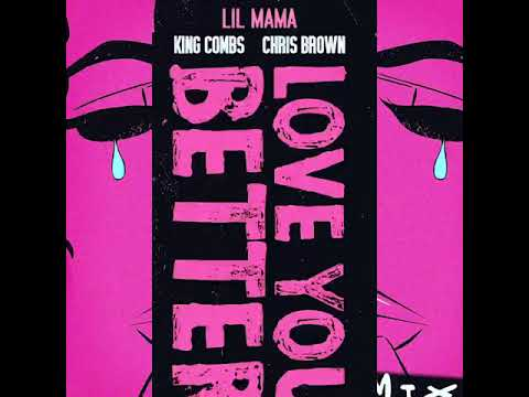 Lil Mama - Love You Better (King Combs & Chris Brown)