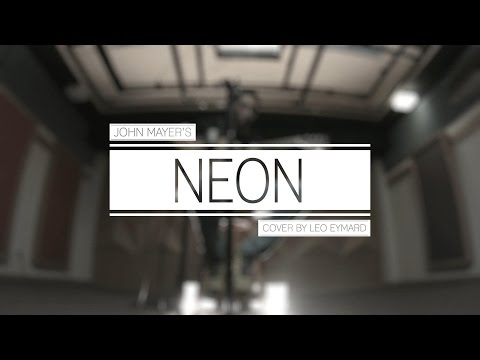Neon - John Mayer cover