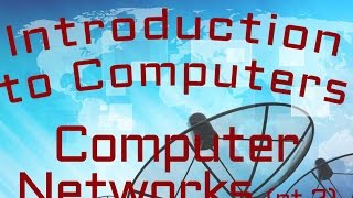 Telecommunication : Computer Networks (part 2) (05:05)