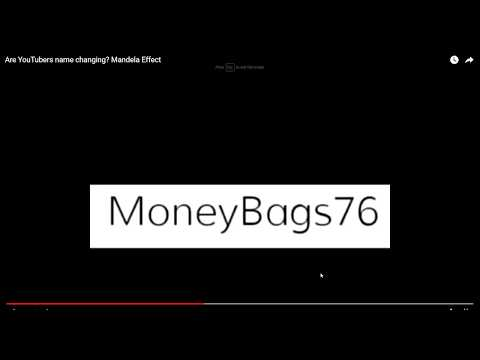 Mandela Effect Video Producer's Names Are Changing? Was I MoneyBags76??