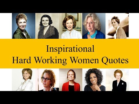 Famous Inspirational Hard Working Women Quotes