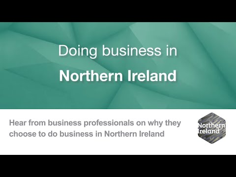 Why choose Northern Ireland | Find out why businesses do business in Northern Ireland