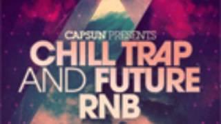 Trap Samples - Chill Trap and Future RnB