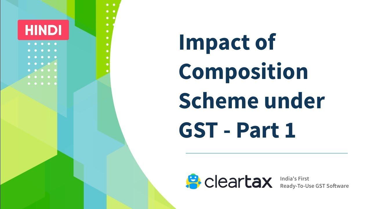 Impact Of Composition Scheme Under Gst Part 1 ज एसट क