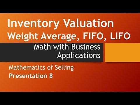 Inventory Valuation: Weight Average, FIFO, LIFO-Math w/ Business Apps, Mathematics of Selling