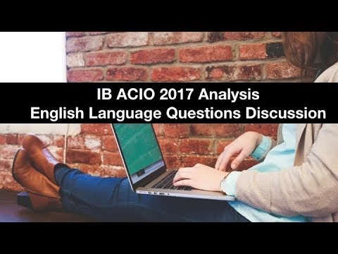 English Questions Asked in IB ACIO 2017   DISCUSSION