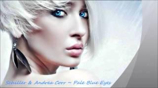Schiller & Andrea Corr - Pale Blue Eyes