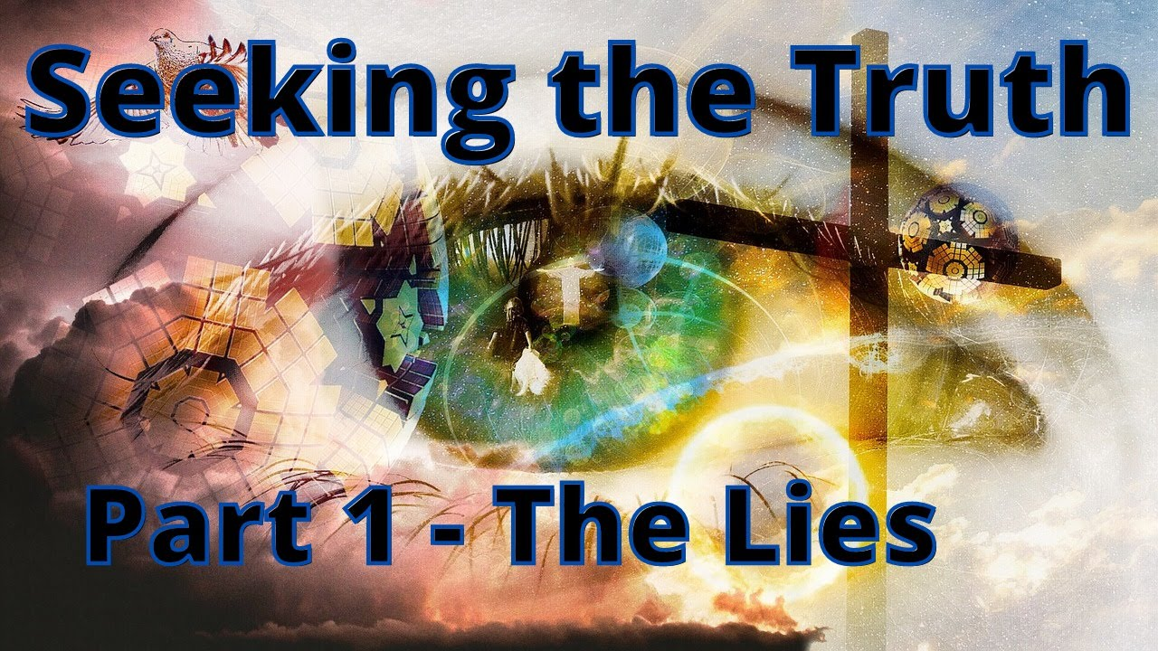 Seeking the Truth - Part 1 - The Lies - Empath Embracing Life