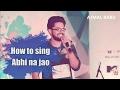 How To Sing Abhi Na Jao Chhodkar Bollywood Song From Hum Dono Sing Hindi Songs Better mp3