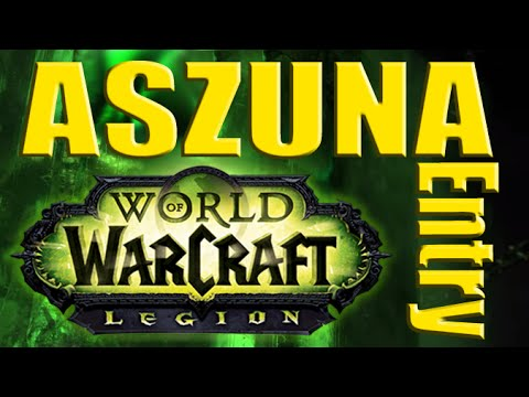 LEGION | Aszuna Adventures Pt. 1 | WoW