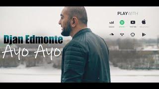 Смотреть клип Djan Edmonte - Ayo Ayo