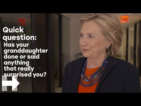 Has your granddaughter done anything that has surprised you? | Quick Question | Hillary Clinton