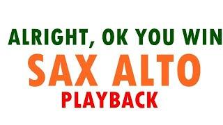 Alright, okay, you win - sax alto (Playback)