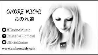 Emine SARI - Gokusen (ごくせん) Onore Michi おのれ道 「@EmineMusic」