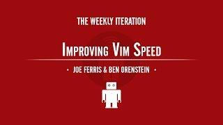 Improving Vim Speed