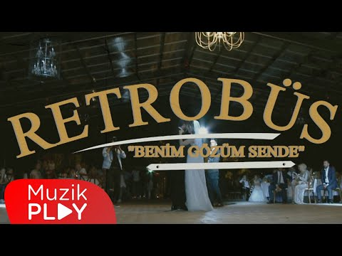 Retrobüs - Benim Gözüm Sende (Official Video)