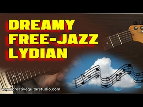 Lydian Mode for Dreamy Free-Jazz Guitar