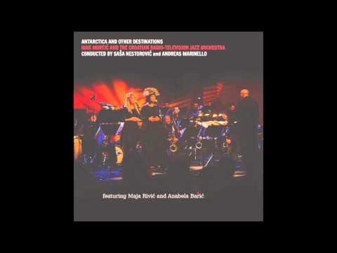 Mak Murtic & Croatian Radio Television Jazz Orchestra - Antarctica