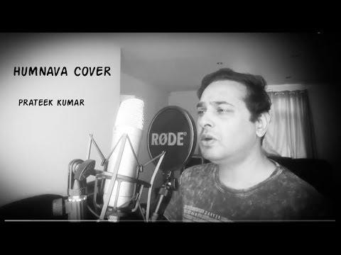Humnava Mere | Cover| Prateek Kumar| Jubin Nautiyal | Manoj Muntashir | Rocky - Shiv | #HumnavaMere