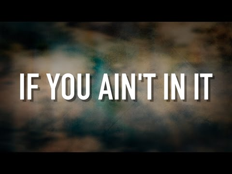 If You Ain't In It - [Lyric Video] Danny Gokey