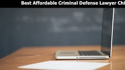 Best Affordable Criminal Defense Lawyer Chicago IL - The Best Affordable Criminal Defense Lawyer In