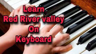 How to play Red River Valley on Keyboard/Piano || Easy tabs || Keyboard lesson