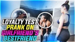 LOYALTY TEST PRANK ON GIRLFRIEND'S BESTFRIEND thumbnail