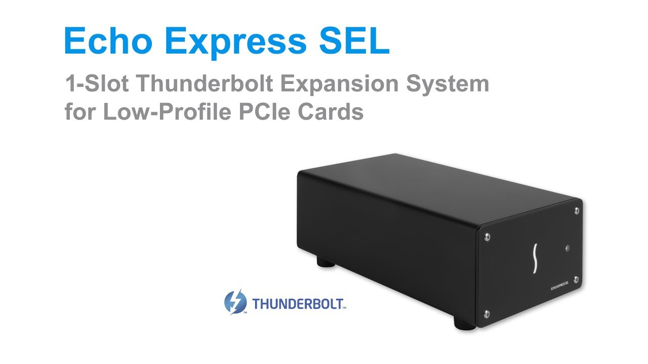 Sonnet Echo Express SEL 1-Slot Thunderbolt Expansion System for Low-Profile  Cards Quick Overview