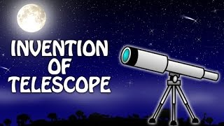 History Of Telescope | Inventions & Discoveries | Educational Videos For Children