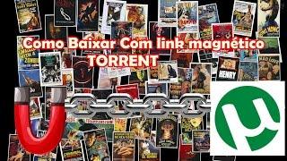 Como Baixar Com link magnético - TORRENT
