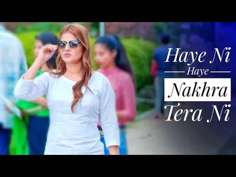 Haye Ni Haye Nakhra Tera Ni High Rated Gabru Nu Maare Girl Attitude Whatsapp Status Video