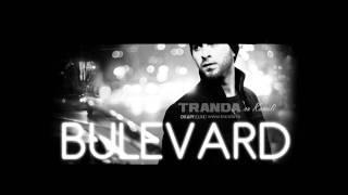 Repeat youtube video Tranda - Bulevard (cu Kamili)