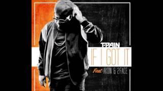 T-Pain - If I Got It ft. Akon & 2Face