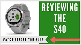 GARMIN APPROACH S40 GPS WATCH: AN HONEST REVIEW