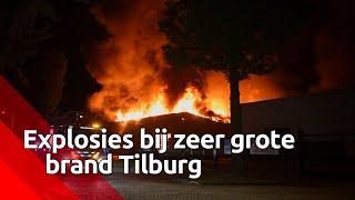 Explosies en gigantische vlammen bij brand op een industrie terrein in Tilburg