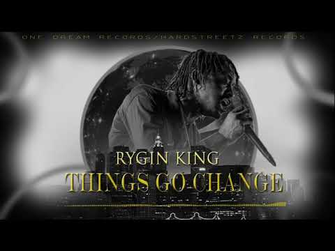 RYGIN KING  THINGS GO CHANGE