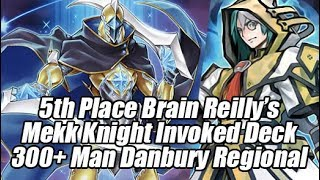 Brian Reilly's 5th Place Mekk Knight Invoked Danbury 300+ Man Regionals Deck Profile & Report