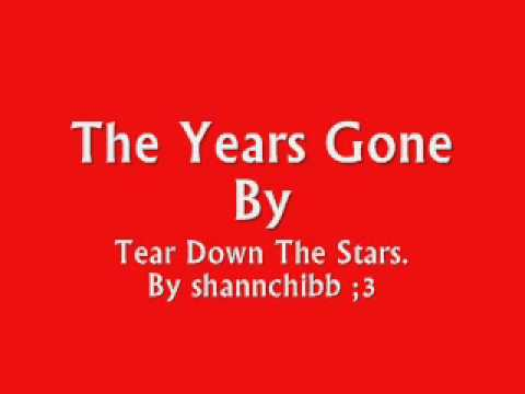 The years gone by - tear down the stars (lyrics in desc)