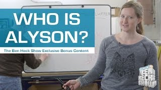 The Ben Heck Show Bonus Content - Who is Alyson?
