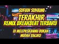 Dj Melepaskanmu Bukan Mudah Bagiku Dj Sufian Suhaimi Terakhir Remix Breakbeat  Mp3 - Mp4 Download