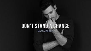 Mattia Pironti - Don't Stand a Chance (Official Music Video)