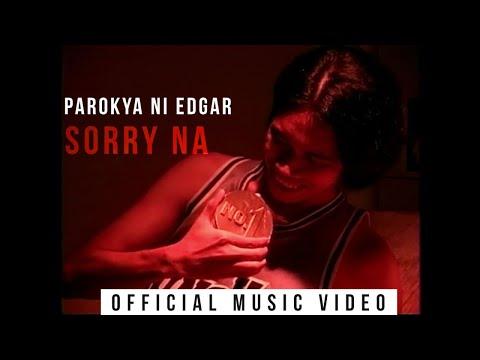 Parokya Ni Edgar - Sorry Na (Official Music Video)