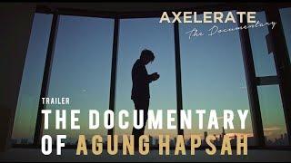 Axelerate The Documentary: Agung Hapsah (Trailer)